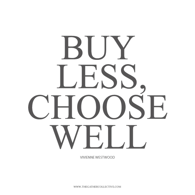 Buy less, choose well